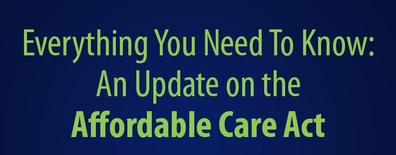 Affordable Care Act Update